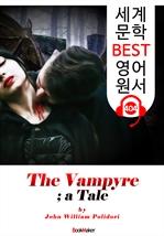 도서 이미지 - 뱀파이어 (The Vampyre; a Tale) : 세계 문학 BEST 영어 원서 404 - 원어민 음성 낭독!