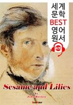 도서 이미지 - '참깨와 백합' 강연집 (Sesame and Lilies) : 세계 문학 BEST 영어 원서 405 - 원어민 음성 낭독!