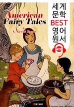 도서 이미지 - 미국 전래 동화 (American Fairy Tales) : 세계 문학 BEST 영어 원서 408 - 원어민 음성 낭독!
