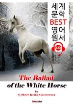 도서 이미지 - 백마 발라드 (The Ballad of the White Horse) : 세계 문학 BEST 영어 원서 410 - 원어민 음성 낭독!