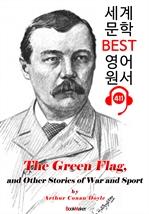 도서 이미지 - 그린 깃발 (The Green Flag, and Other Stories of War and Sport) : 세계 문학 BEST 영어 원서 411 - 원어민 음성 낭독!