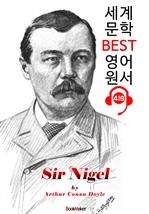 도서 이미지 - 나이젤 경 (Sir Nigel) : 세계 문학 BEST 영어 원서 418 - 원어민 음성 낭독!