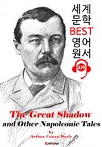 도서 이미지 - 위대한 그림자, 나폴레옹 이야기 (The Great Shadow and Other Napoleonic Tales) : 세계 문학 BEST 영어 원서 419 - 원어민 음성 낭독!