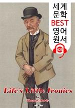 도서 이미지 - 인생의 작은 아이러니들 (Life's Little Ironies) : 세계 문학 BEST 영어 원서 428 - 원어민 음성 낭독!