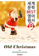 도서 이미지 - 올드 크리스마스 (Old Christmas) : 세계 문학 BEST 영어 원서 429 - 원어민 음성 낭독!
