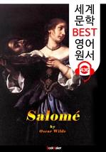 도서 이미지 - 살로메 (Salome) : 세계 문학 BEST 영어 원서 436 - (일러스트 삽화) 원어민 음성 낭독!