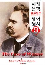 도서 이미지 - 바그너의 경우 (The Case Of Wagner) : 세계 문학 BEST 영어 원서 443 - 원어민 음성 낭독!