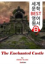 도서 이미지 - 마법의 성 (The Enchanted Castle) : 세계 문학 BEST 영어 원서 444 - 원어민 음성 낭독!