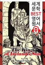 도서 이미지 - 아일랜드 아들의 왕 (The King of Ireland's Son) : 세계 문학 BEST 영어 원서 445 - 원어민 음성 낭독!