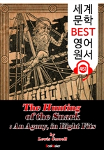 도서 이미지 - 스나크 사냥 (The Hunting of the Snark) : 세계 문학 BEST 영어 원서 451 - 원어민 음성 낭독!