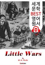 도서 이미지 - 리틀 워즈 (Little Wars) '미니어처 워게임' 시초 : 세계 문학 BEST 영어 원서 456 - 원어민 음성 낭독!
