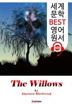 도서 이미지 - 윌로우 (The Willows) '유령 공포 소설' : 세계 문학 BEST 영어 원서 465 - 원어민 음성 낭독!