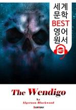 도서 이미지 - 웬디고 (The Wendigo) '공포 소설' : 세계 문학 BEST 영어 원서 467 - 원어민 음성 낭독!