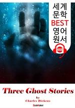 도서 이미지 - 세 유령 이야기 (Three Ghost Stories) : 세계 문학 BEST 영어 원서 468 - 원어민 음성 낭독!