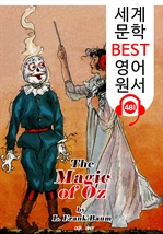 도서 이미지 - 오즈의 마법 (The Magic of Oz) '오즈의 마법사 시리즈 13편' : 세계 문학 BEST 영어 원서 481 - 원어민 음성 낭독!