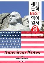 도서 이미지 - '찰스 디킨스'의 미국 여행 노트 (American Notes) : 세계 문학 BEST 영어 원서 489 - 원어민 음성 낭독!