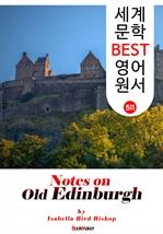 도서 이미지 - 옛 에딘버러 여행 노트 (Notes on Old Edinburgh) : 세계 문학 BEST 영어 원서 511