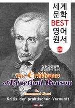 도서 이미지 - 실천이성비판 (The Critique of Practical Reason) 〈칸트〉 계몽주의 및 관념철학 : 세계 문학 BEST 영어 원서 538