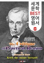 도서 이미지 - 순수이성비판 (The Critique of Practical Reason) 〈칸트〉 계몽주의 및 관념철학 : 세계 문학 BEST 영어 원서 539