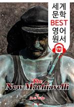 도서 이미지 - 새로운 마키아벨리 (The New Machiavelli) : 세계 문학 BEST 영어 원서 570 - 원어민 음성 낭독!