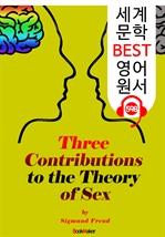 도서 이미지 - 성(Sex)이론의 3가지 기여 (Three Contributions to the Theory of Sex) : 세계 문학 BEST 영어 원서 598 - 원어민 음성 낭독!
