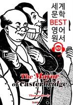 도서 이미지 - 캐스터브리지의 시장 (The Mayor of Casterbridge) : 세계 문학 BEST 영어 원서 601 - 원어민 음성 낭독!