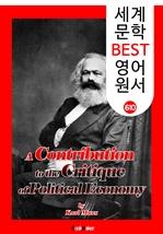 도서 이미지 - 정치경제학 비판 (A Contribution to the Critique of Political Economy) '세상을 바꾼 이론' : 세계 문학 BEST 영어 원서 610