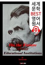도서 이미지 - 니체, 평준화 교육에 반대하다 (On the Future of our Educational Institutions) : 세계 문학 BEST 영어 원서 623- 원어민 음성 낭독!