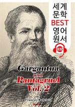 도서 이미지 - 가르강튀아와 팡타그뤼엘 2집 (Gargantua and Pantagruel. Vol 2) : 세계 문학 BEST 영어 원서 632 - 원어민 음성 낭독!