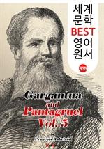 도서 이미지 - 가르강튀아와 팡타그뤼엘 5집 (Gargantua and Pantagruel. Vol 5) : 세계 문학 BEST 영어 원서 635