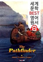 도서 이미지 - 길잡이; or 길을 여는 사람 (The Pathfinder) : 세계 문학 BEST 영어 원서 640 - 원어민 음성 낭독!