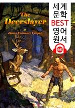 도서 이미지 - 사슴 사냥꾼 (The Deerslayer) : 세계 문학 BEST 영어 원서 641 - 원어민 음성 낭독!