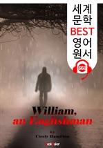 도서 이미지 - 윌리엄, 영국인 (William, An Englishman) : 세계 문학 BEST 영어 원서 668 - 원어민 음성 낭독!