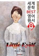 도서 이미지 - 작은 아이욜프 (Little Eyolf) '헨리크 입센 : 현대극의 아버지' 연극 대본 : 세계 문학 BEST 영어 원서 675 - 원어민 음성 낭독!