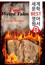도서 이미지 - 4가지 섬뜩한 이야기 (Four Weird Tales) '공포 소설' : 세계 문학 BEST 영어 원서 682 - 원어민 음성 낭독!