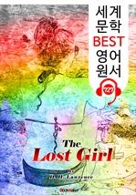 도서 이미지 - 길을 잃은 소녀 (The Lost Girl) : 세계 문학 BEST 영어 원서 727 - 원어민 음성 낭독!