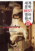 도서 이미지 - 페드라 (Phaedra) '장 라신' 연극 작품 : 세계 문학 BEST 영어 원서 735 - 원어민 음성 낭독!