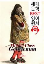 도서 이미지 - 서민귀족〈庶民貴族〉 (The Middle-Class Gentleman) : 세계 문학 BEST 영어 원서 737 - 원어민 음성 낭독!