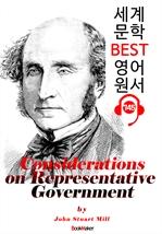 도서 이미지 - 대의제 정부에 대한 고찰 (Considerations on Representative Government) : 세계 문학 BEST 영어 원서 745 - 원어민 음성 낭독!