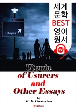 도서 이미지 - 고리대금업자의 유토피아 에세이 모음집 (Utopia of Usurers and Other Essays) '역설의 대가-G. K. 체스터턴' : 세계 문학 BEST 영어 원서 766