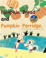 도서 이미지 - Pumpkin Bread and Pumpkin Porridge