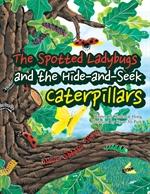 도서 이미지 - 점박이 무당벌레와 숨바꼭질 애벌레 - The spotted ladybugs and the hide-and-seek caterpillars