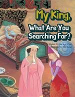 도서 이미지 - 임금님, 무엇을 찾고 계세요? - My king, what are you searching for?