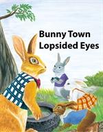 도서 이미지 - 토끼 마을 짝눈이 - Bunny Town Lopsided Eyes