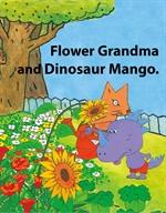도서 이미지 - 꽃 할머니와 아기공룡 망고 - Flower Grandma and Dinosaur Mango