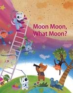 도서 이미지 - 달 달 무슨 달 - 'Moon Moon, What Moon?'