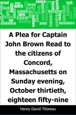 도서 이미지 - A Plea for Captain John Brown: Read to the citizens of Concord, Massachusetts on Sunday ev