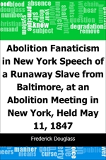 도서 이미지 - Abolition Fanaticism in New York: Speech of a Runaway Slave from Baltimore, at an Abolitio