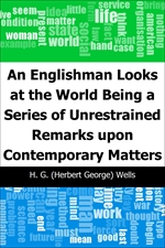 도서 이미지 - An Englishman Looks at the World: Being a Series of Unrestrained Remarks upon Contemporary