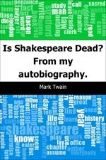 도서 이미지 - Is Shakespeare Dead?: From my autobiography.